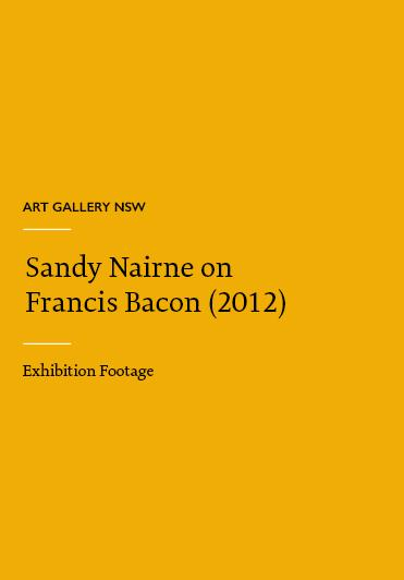 Art Gallery NSW - Sandy Nairne on Francis Bacon