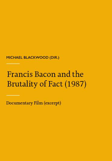 Michael Blackwood - Francis Bacon and the Brutality of Fact