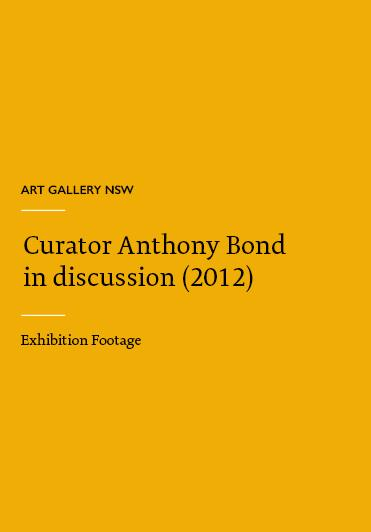 Art Gallery NSW - Curator Anthony Bond in discussion